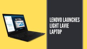 Lenovo Launches Light LaVie Laptop