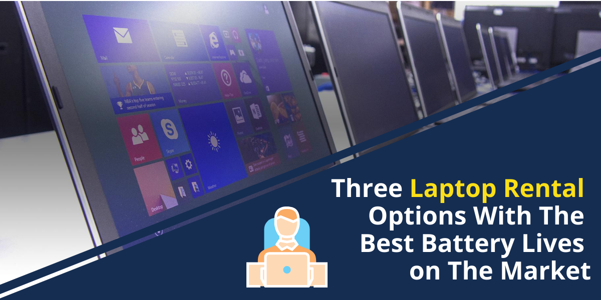 Three Laptop Rental Options With The Best Battery Lives on The Market