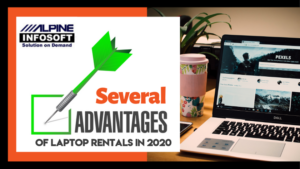 Several Advantages Of Laptop Rentals In 2020