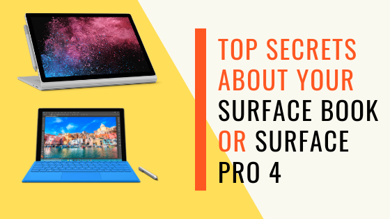 Top Secrets About Your Surface Book Or Surface Pro 4