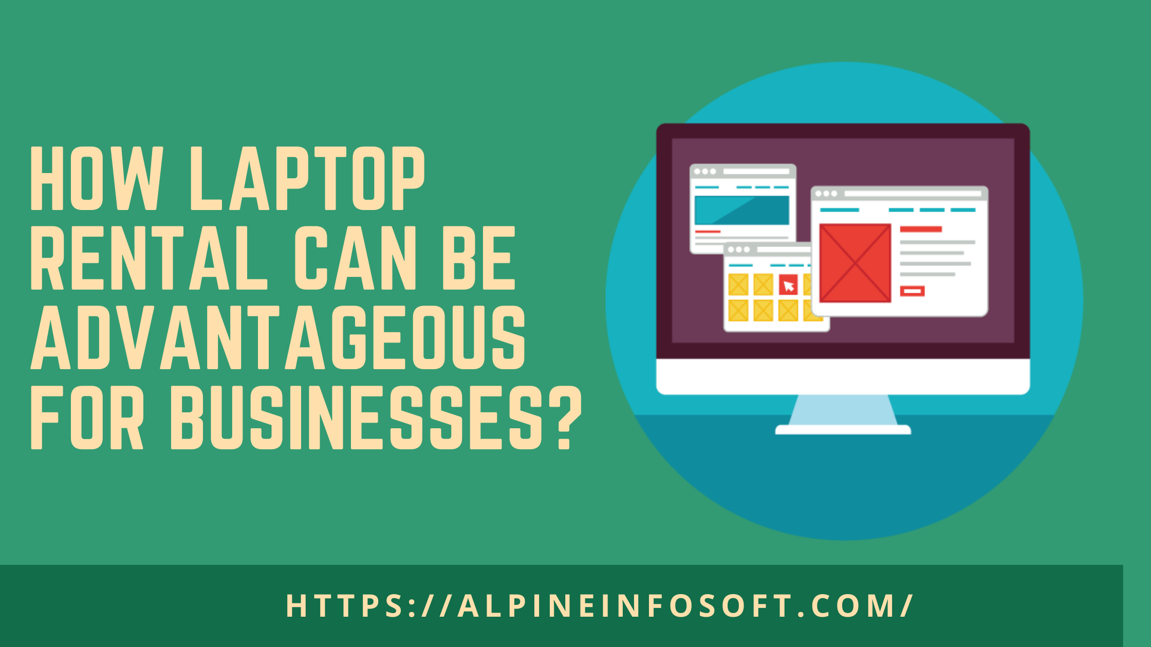 How Laptop Rental Can Be Advantageous for Businesses?